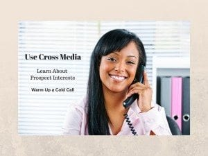Use Cross Media to Warm Up Calls