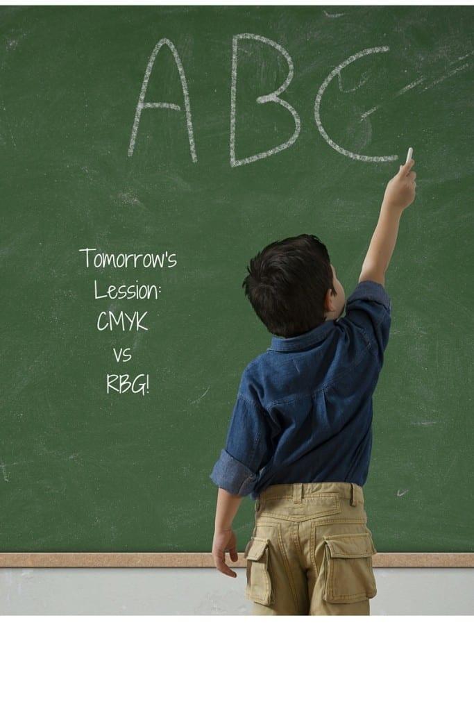 Tomorrow's Lession-CMYK vs RBG!