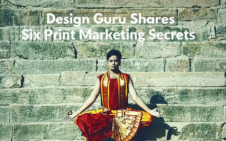 design-guru-shares-six-print-marketing-secrets-1