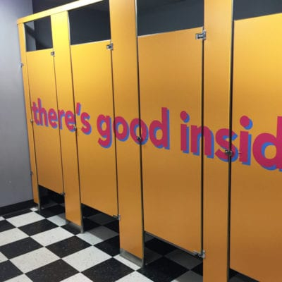 There's Good Inside Stall Graphics Messaging