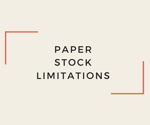 Paper Stock Limitations