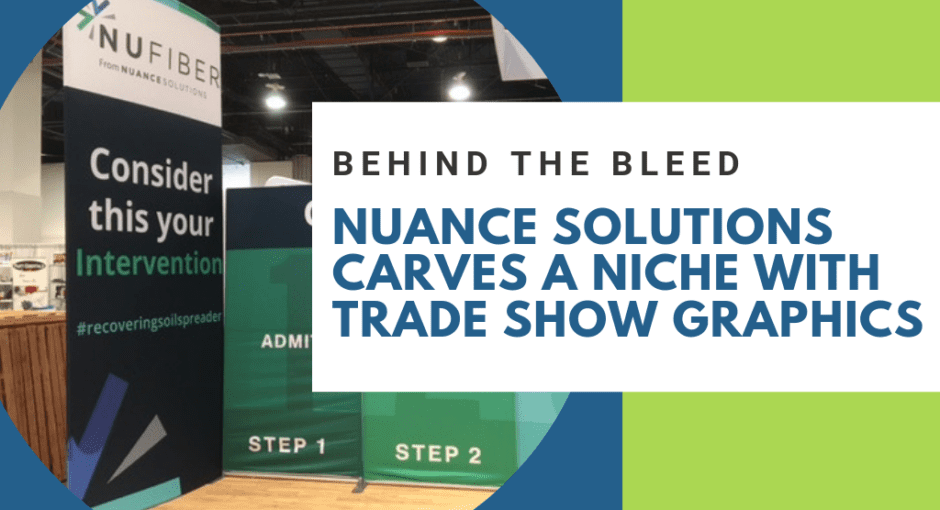 Nuance Solutions Discusses Their Trade Show Graphics Experience