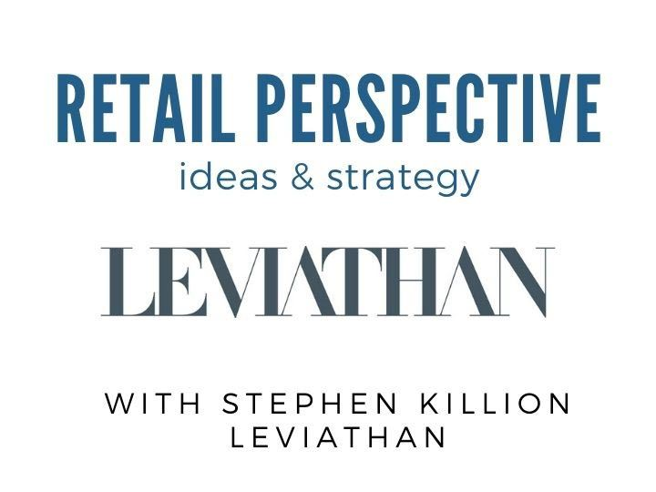 Retail perspective from leviathan and stephen killion