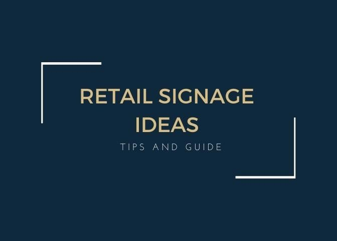 Retail Signage Ideas to Market Your Business