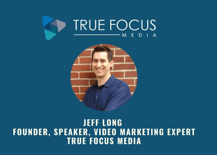 Jeff Long of True Focus Media.