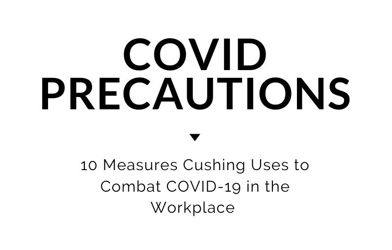 Covid Precautions at the Cushing office.