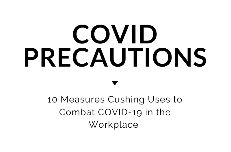 10 Measures Cushing Uses to Combat COVID-19 in the Workplace